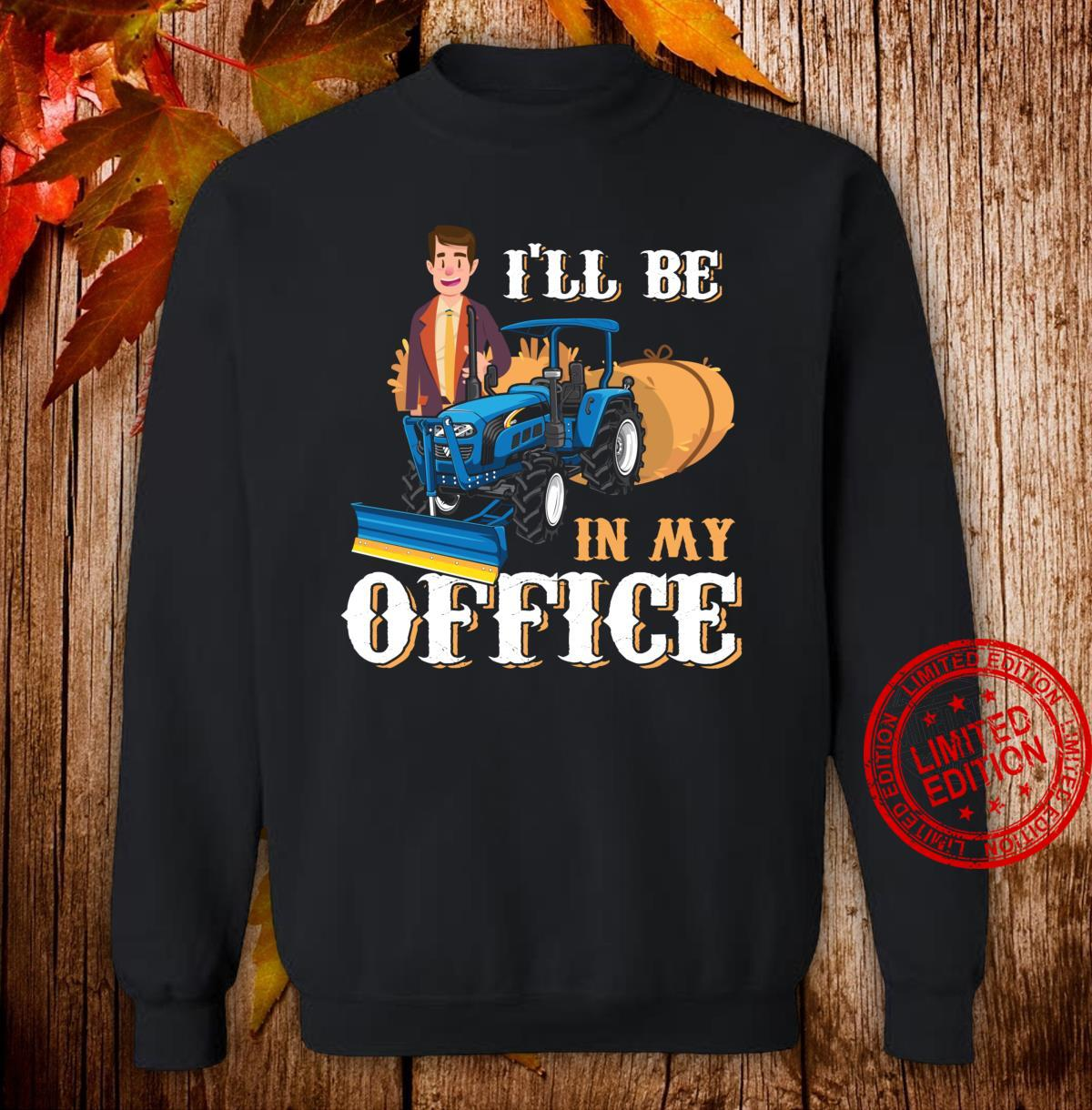 I'll Be In My Office Suited Farmer Tractorist Farm Work Shirt sweater