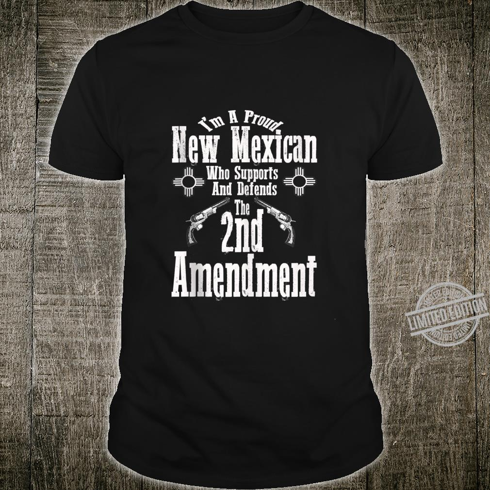 I'm A Proud New Mexican Supports Defends 2nd Amendment Shirt