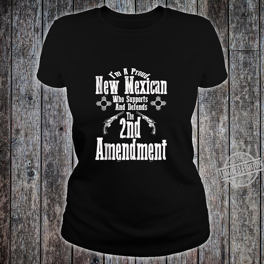 I'm A Proud New Mexican Supports Defends 2nd Amendment Shirt ladies tee