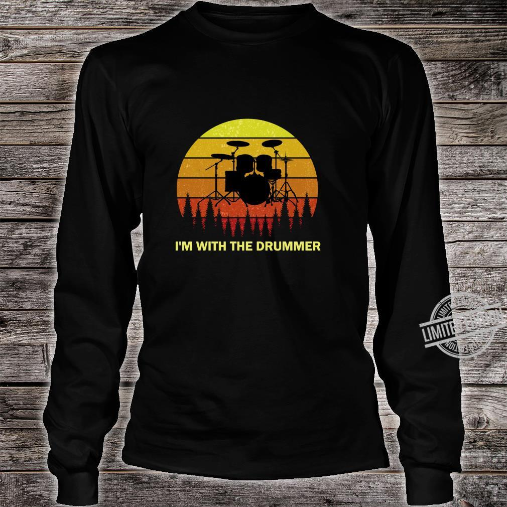 I'm with the Drummer for Girlfriend Wife Drum Drumming Band Shirt long sleeved