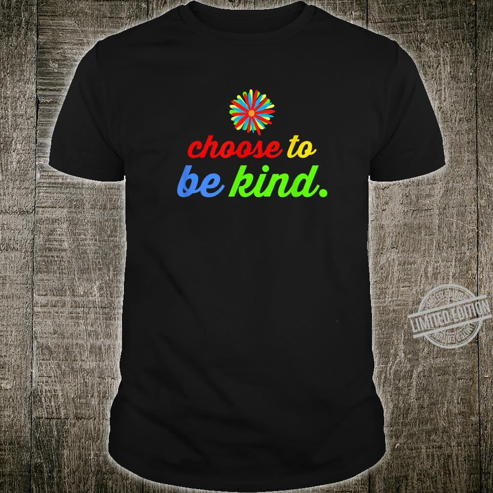 Inspirational quote shirt Choose to Be Kind antibullying Shirt