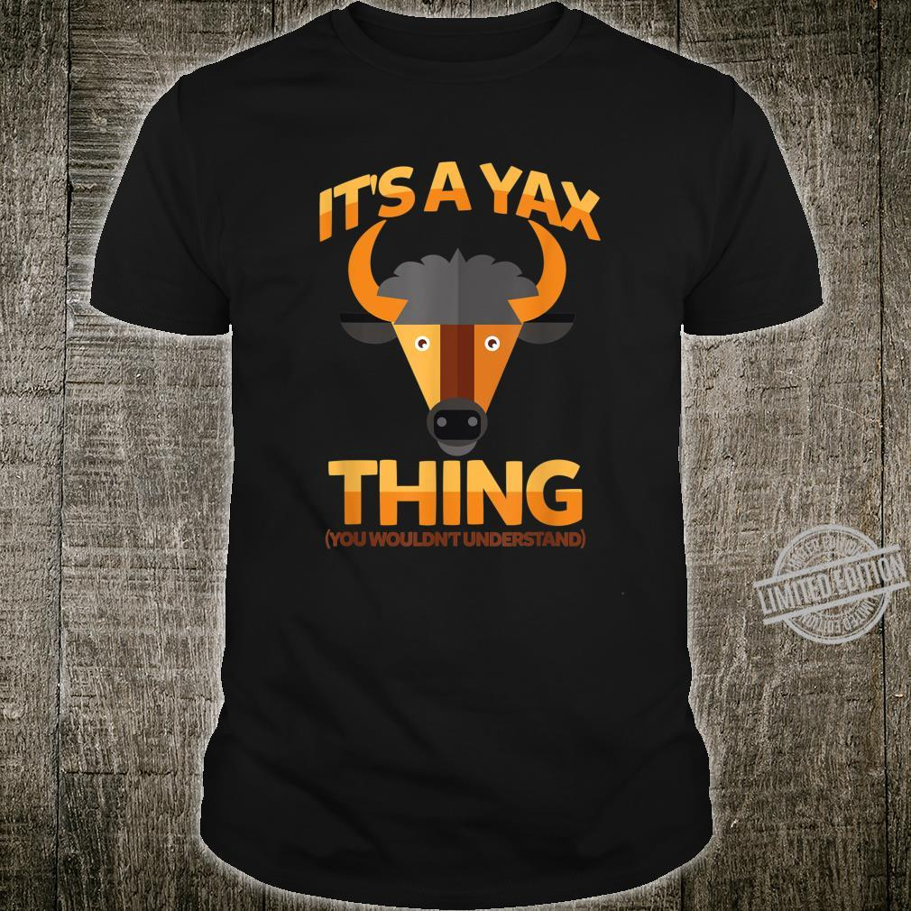 It's A Yax Thing You Wouldn't Understand Shirt