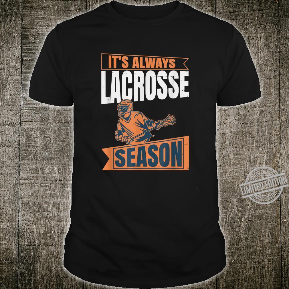 It's Always lacrosse Season Lacrosse Shirt