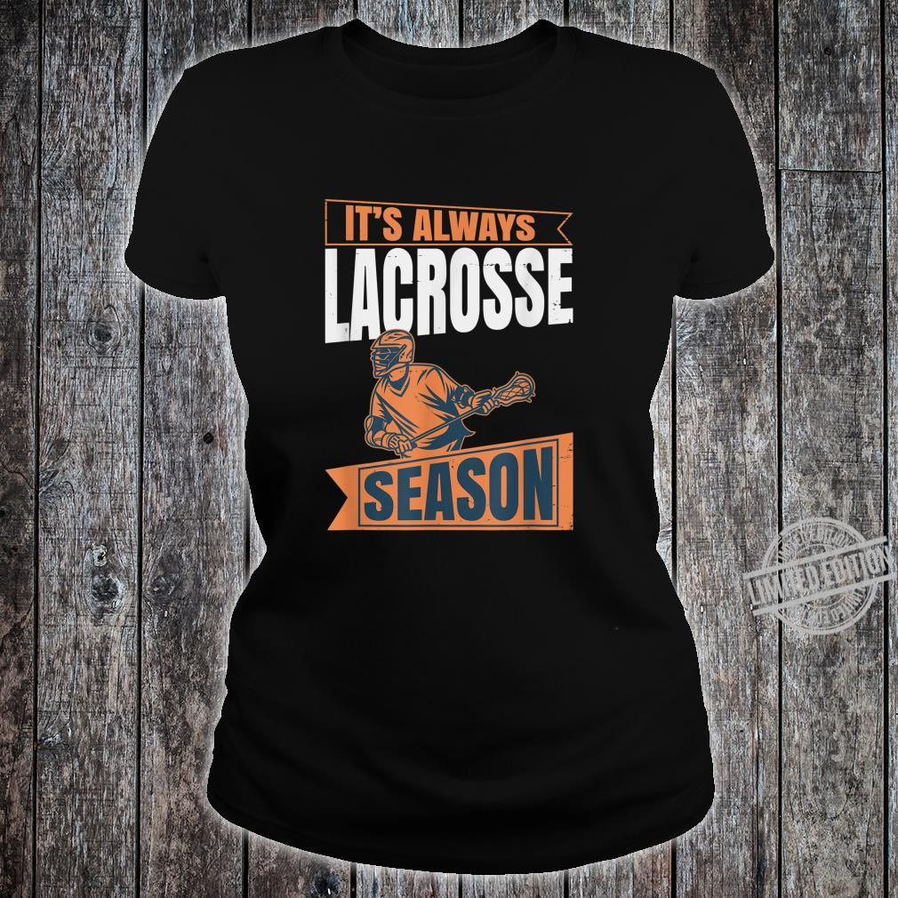 It's Always lacrosse Season Lacrosse Shirt ladies tee