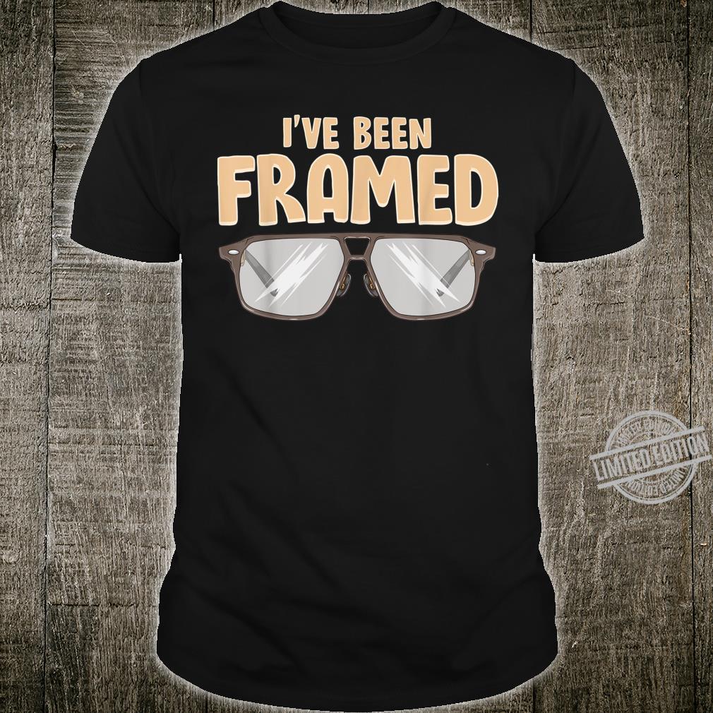 I've Been Framed OptometristOptometryOptician Shirt