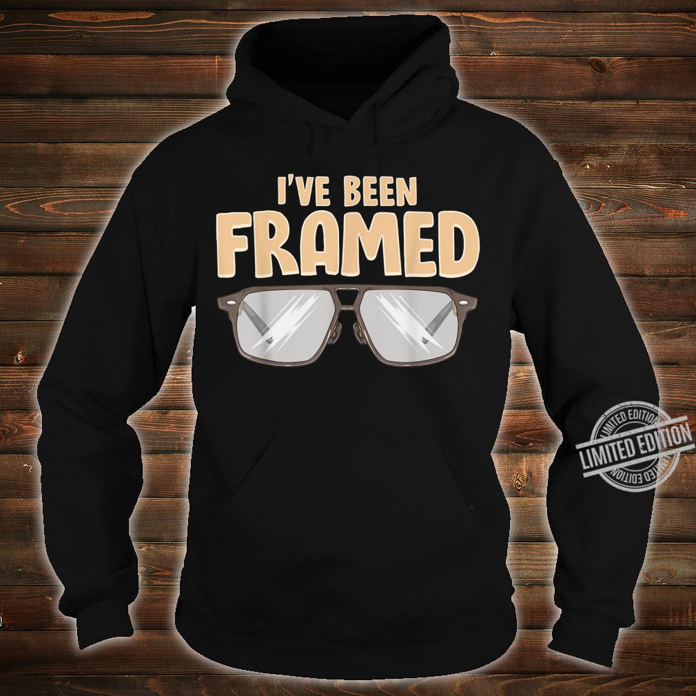 I've Been Framed OptometristOptometryOptician Shirt hoodie