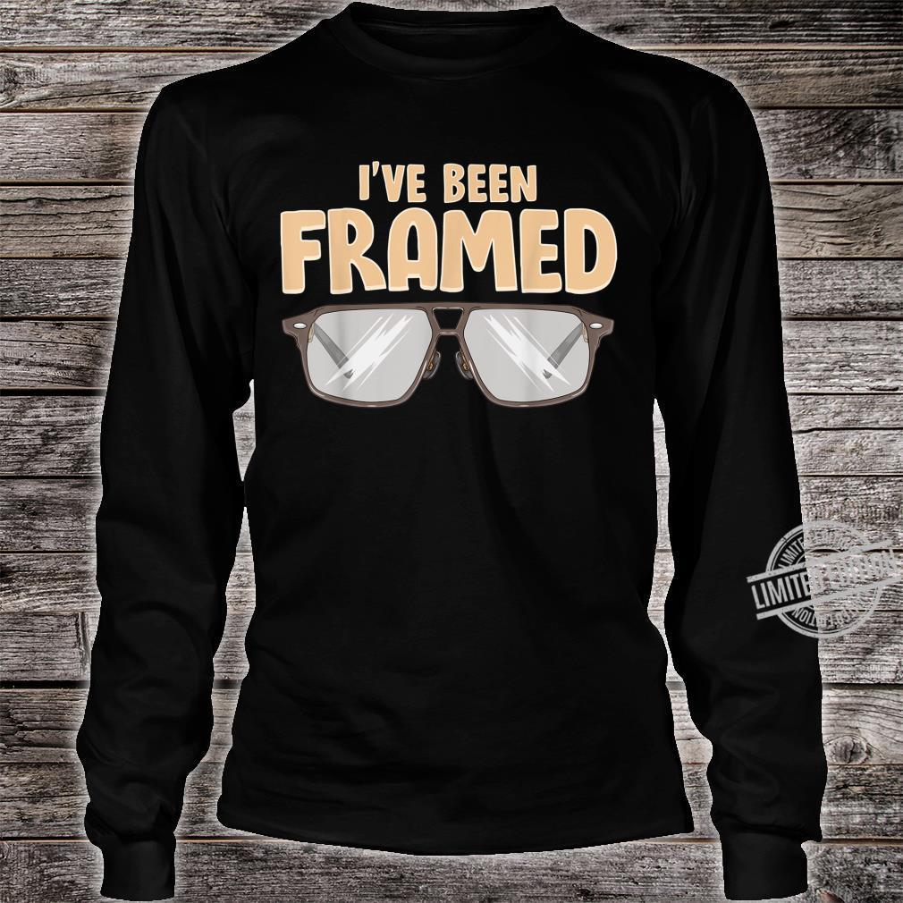 I've Been Framed OptometristOptometryOptician Shirt long sleeved