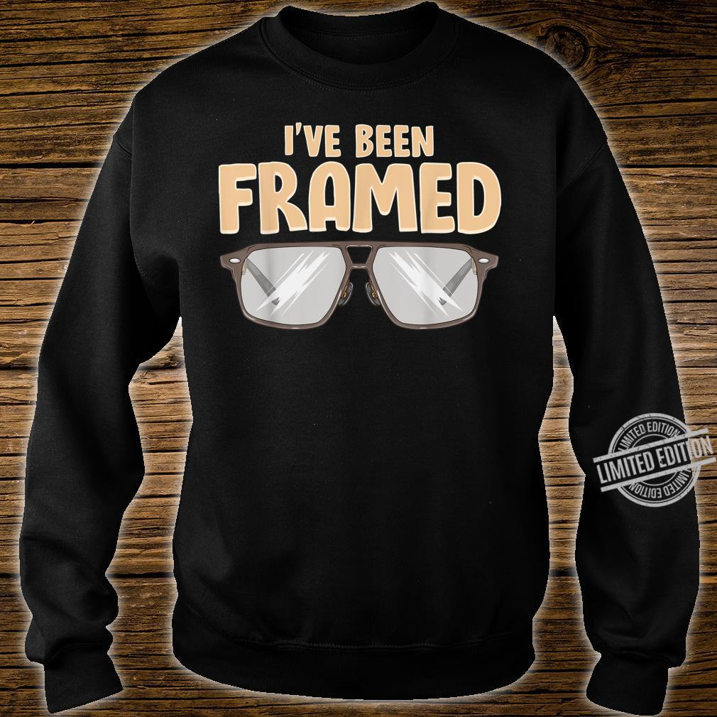 I've Been Framed OptometristOptometryOptician Shirt sweater