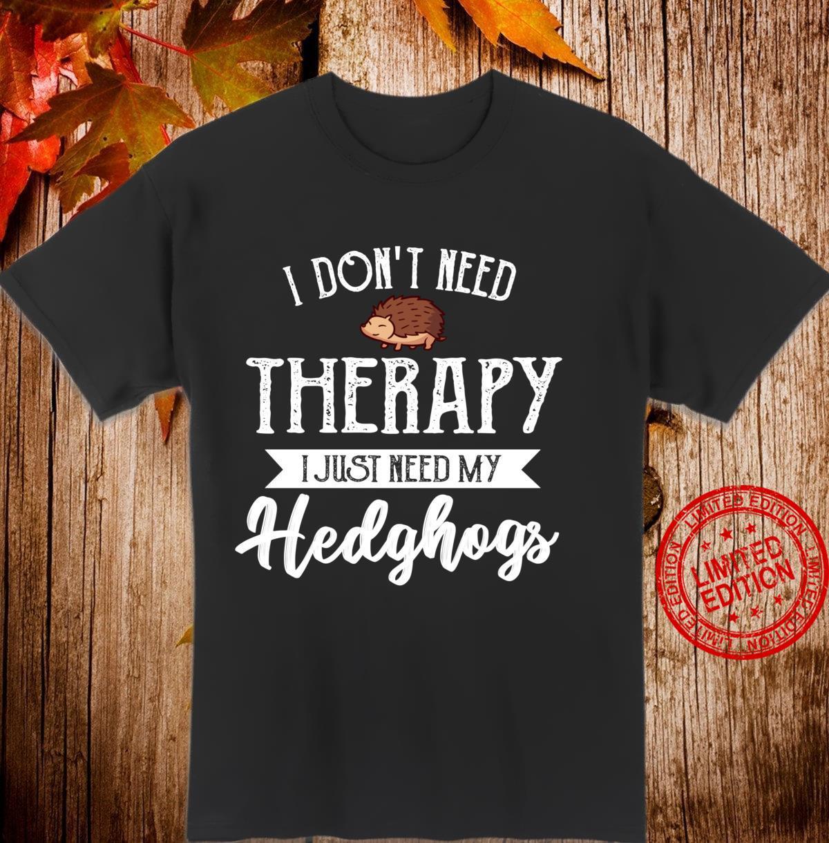Keine Therapie Hedgehog Kleidung Kostüm Geschenk Igel Langarmshirt Shirt