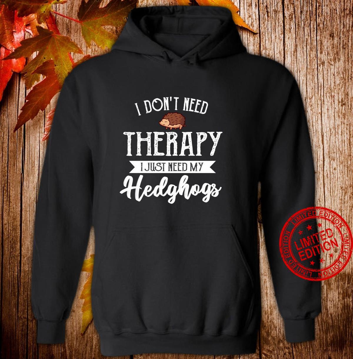 Keine Therapie Hedgehog Kleidung Kostüm Geschenk Igel Langarmshirt Shirt hoodie