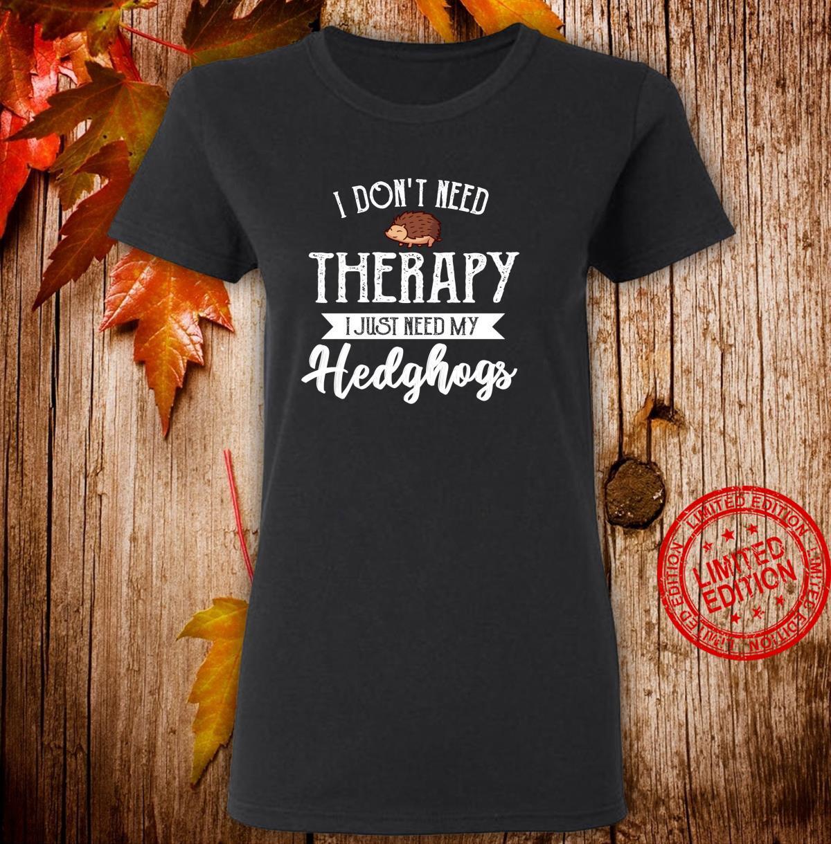 Keine Therapie Hedgehog Kleidung Kostüm Geschenk Igel Langarmshirt Shirt ladies tee