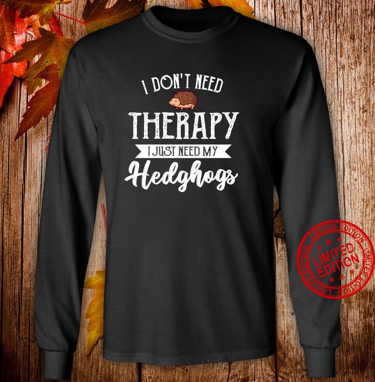 Keine Therapie Hedgehog Kleidung Kostüm Geschenk Igel Langarmshirt Shirt long sleeved