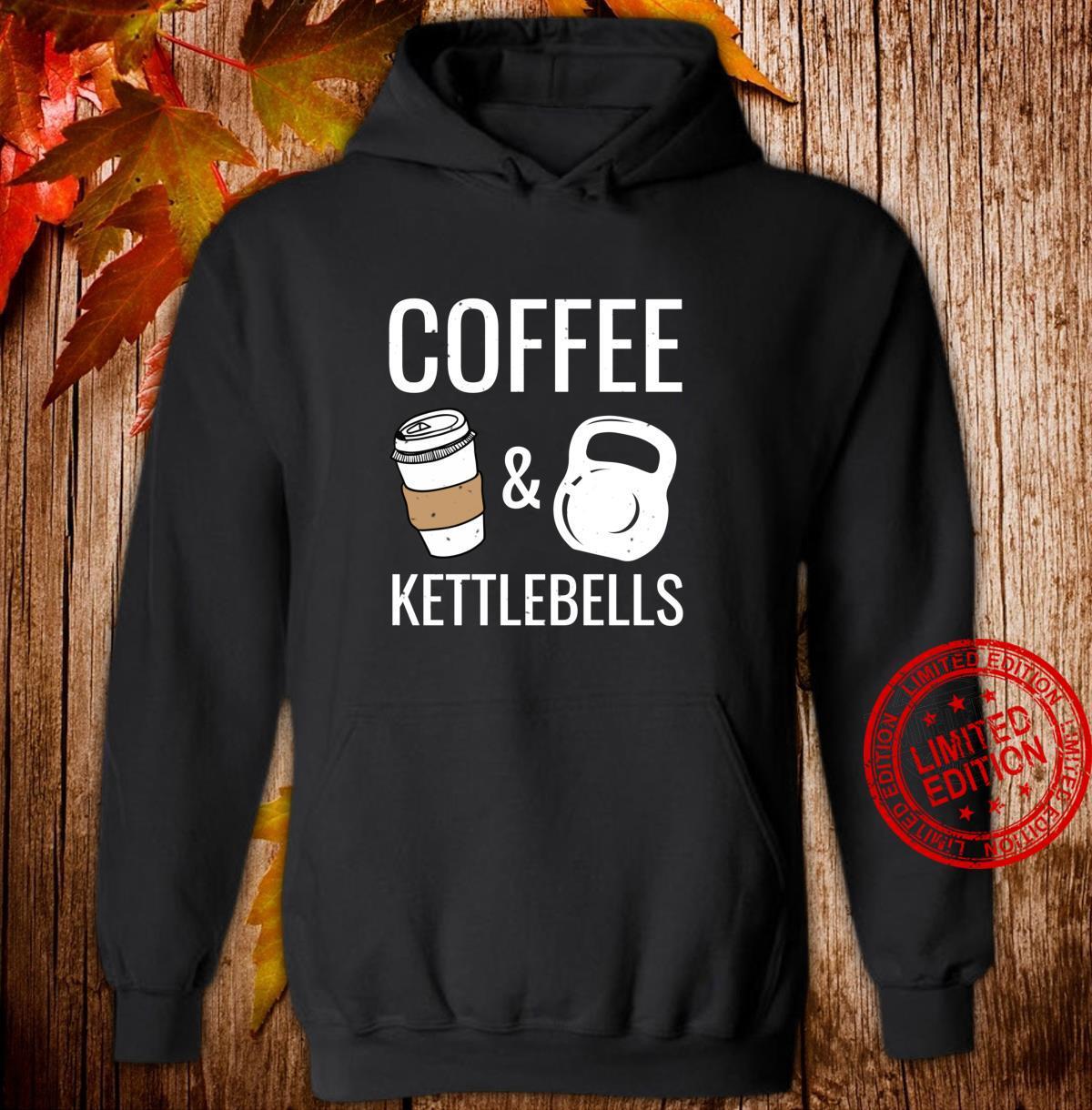 Kettlebells & Coffee HIIT Fitness Workout Gym Shirt hoodie