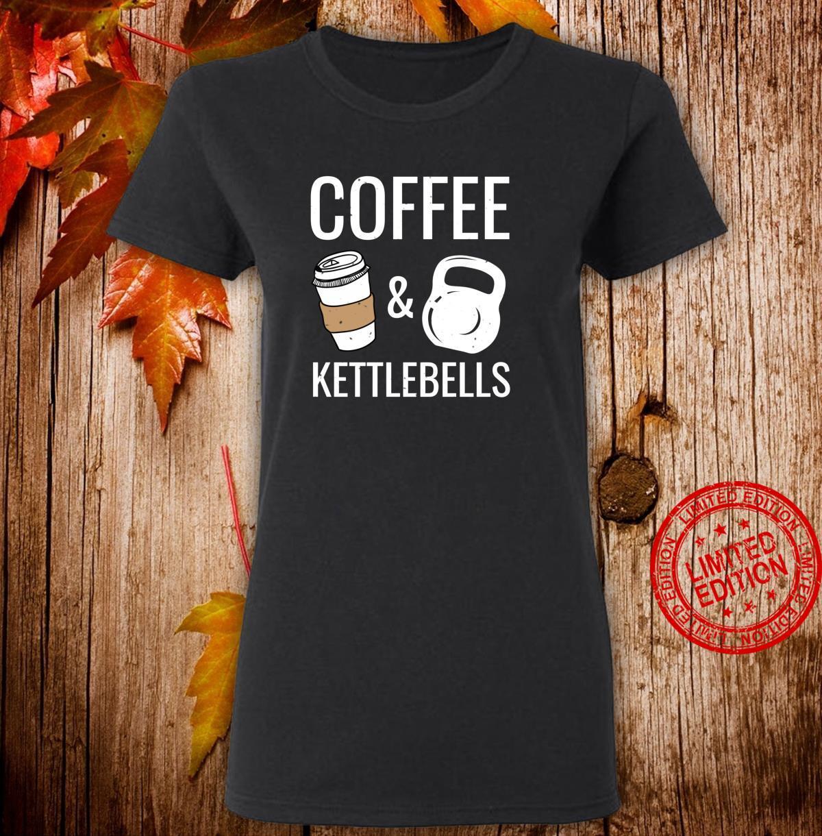Kettlebells & Coffee HIIT Fitness Workout Gym Shirt ladies tee