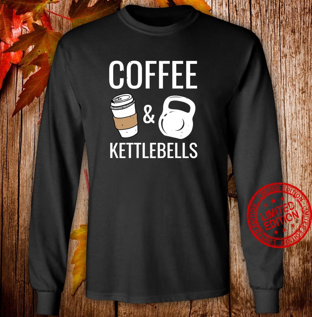 Kettlebells & Coffee HIIT Fitness Workout Gym Shirt long sleeved