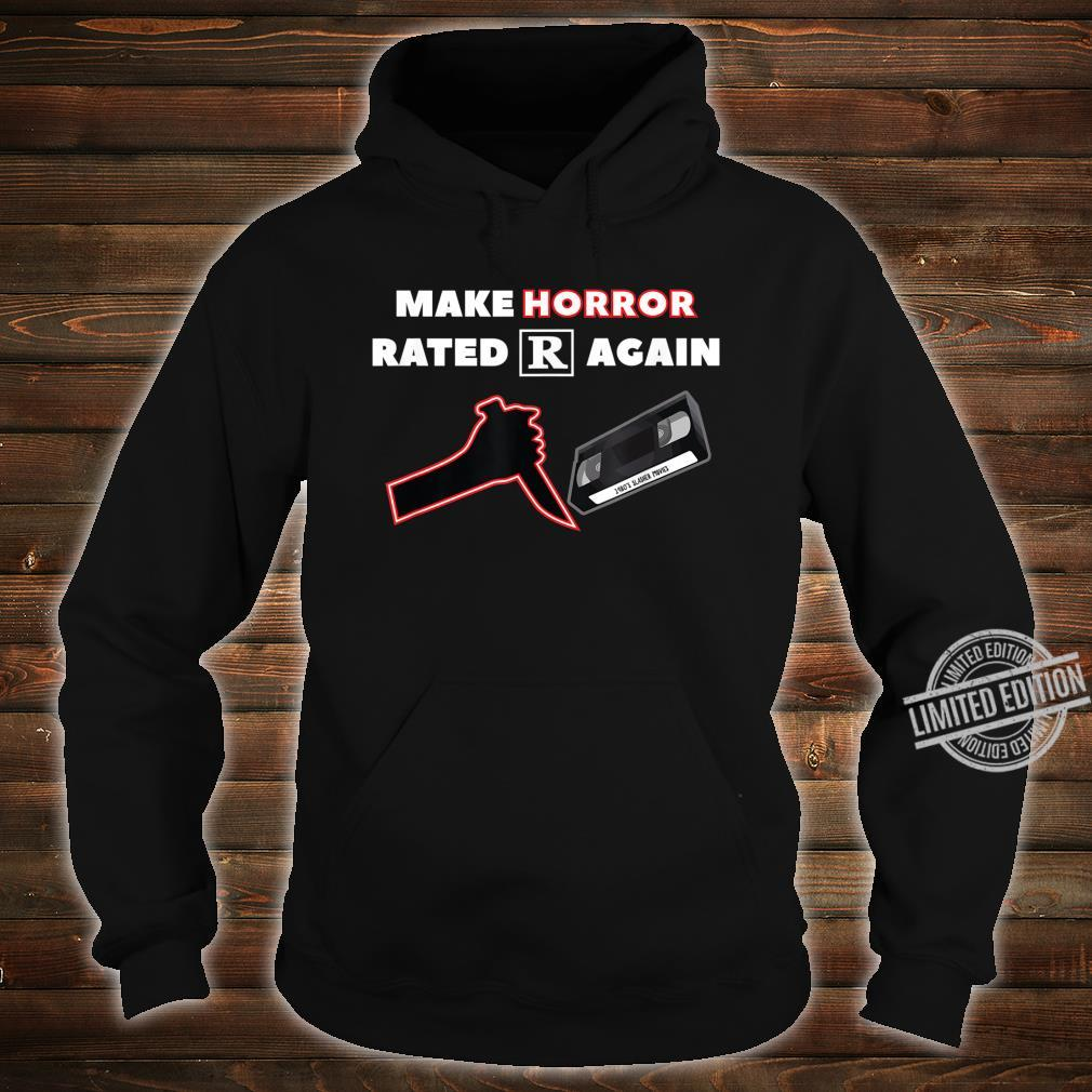 Make Horror Rated R Again Shirt hoodie