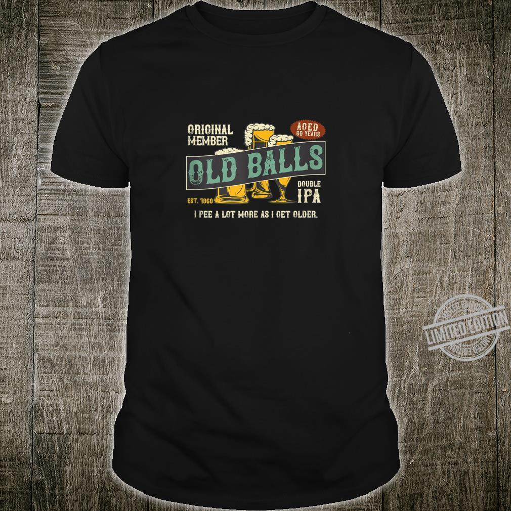 Mens IPA Beer 60th Birthday I Pee A Lot More As I Get Older Shirt