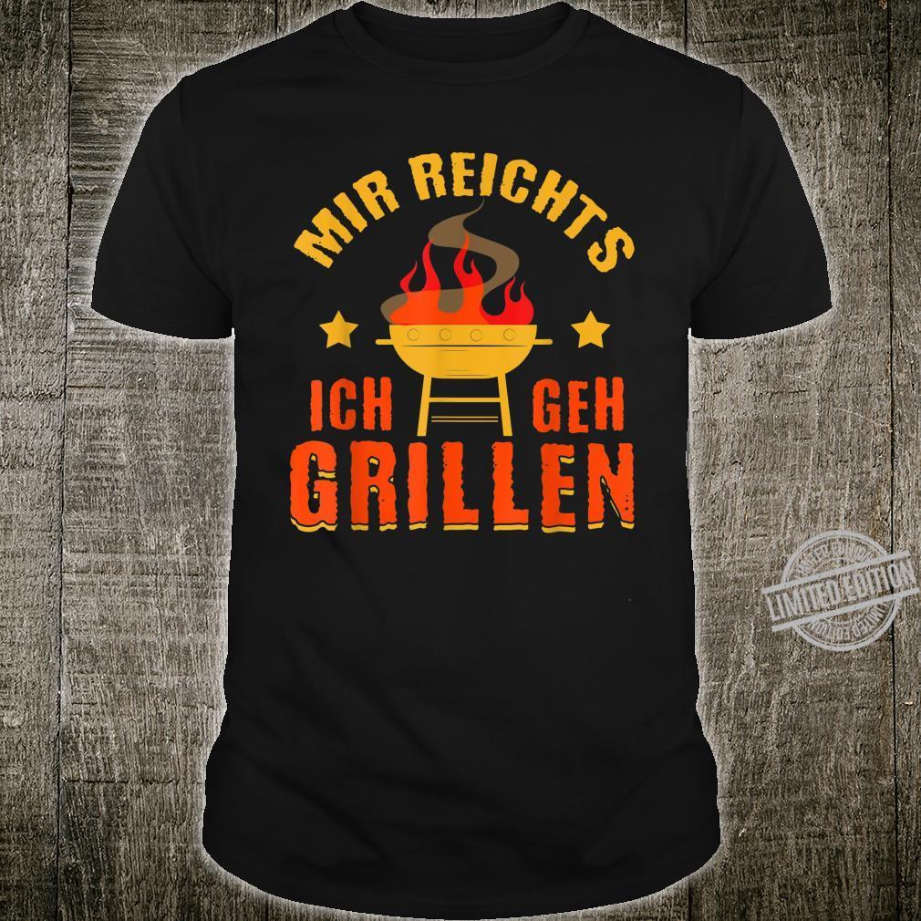 Mir reichts ich geh Grillen Lustige BBQ Grill Spruch Shirt