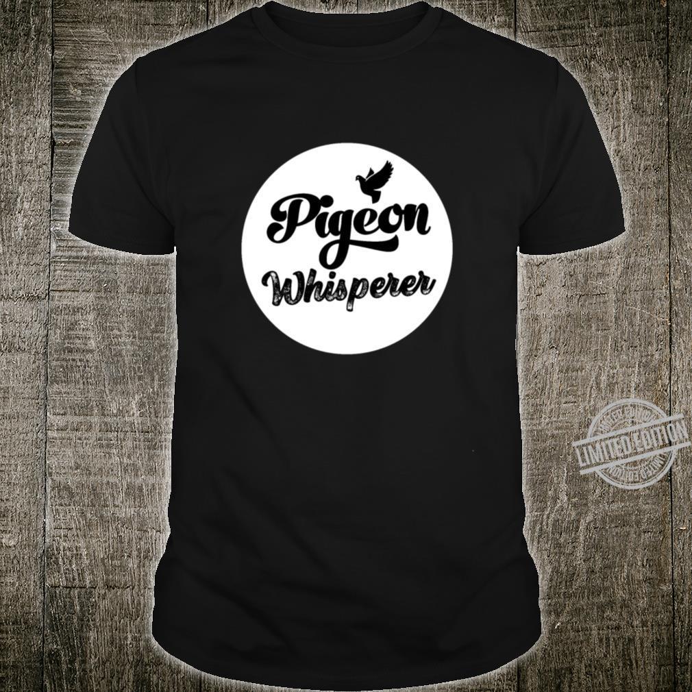Pigeon Whisperer Pigeon Birdwatching Birds Shirt