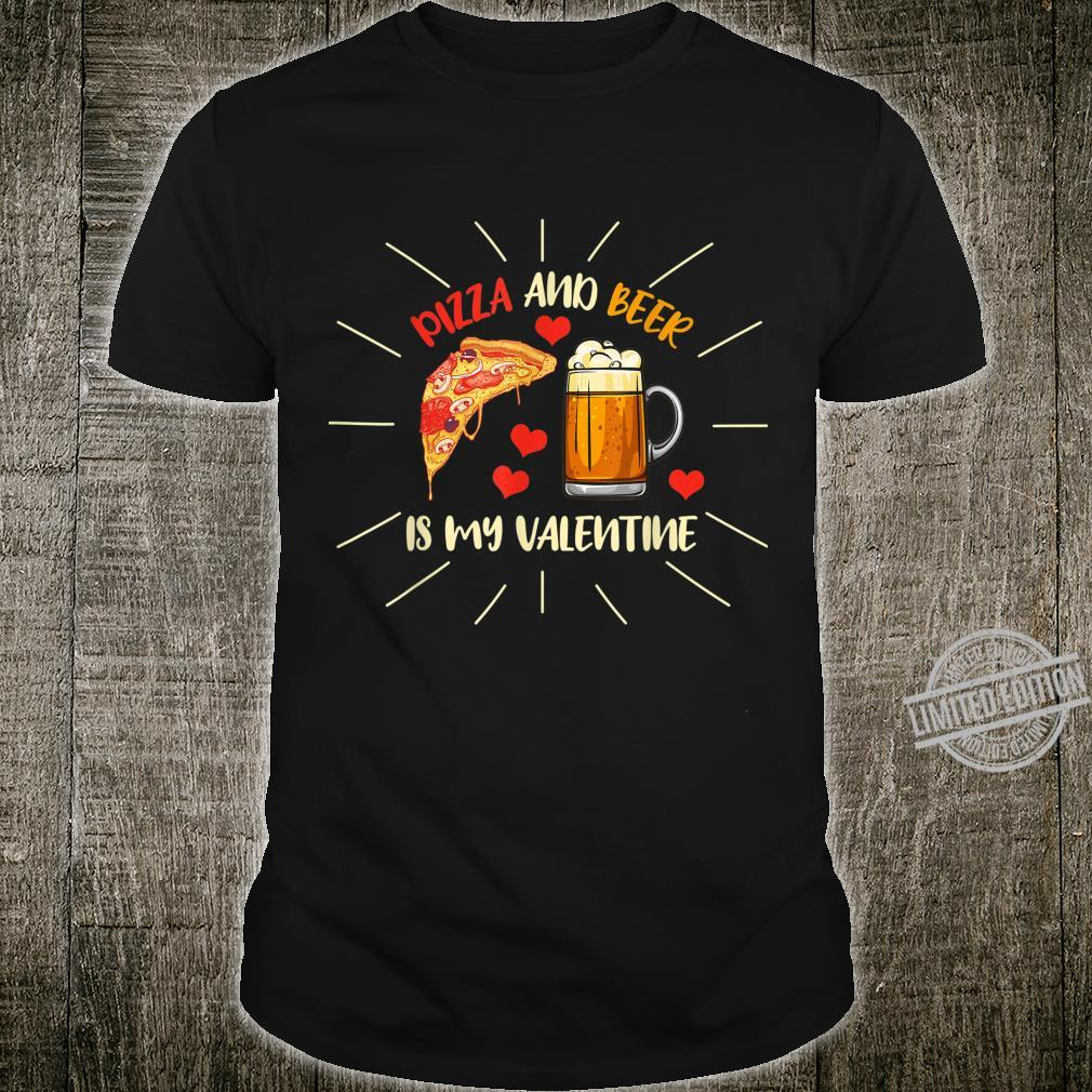 Pizza And Beer Is My Valentine Anti Valentine's Day Shirt