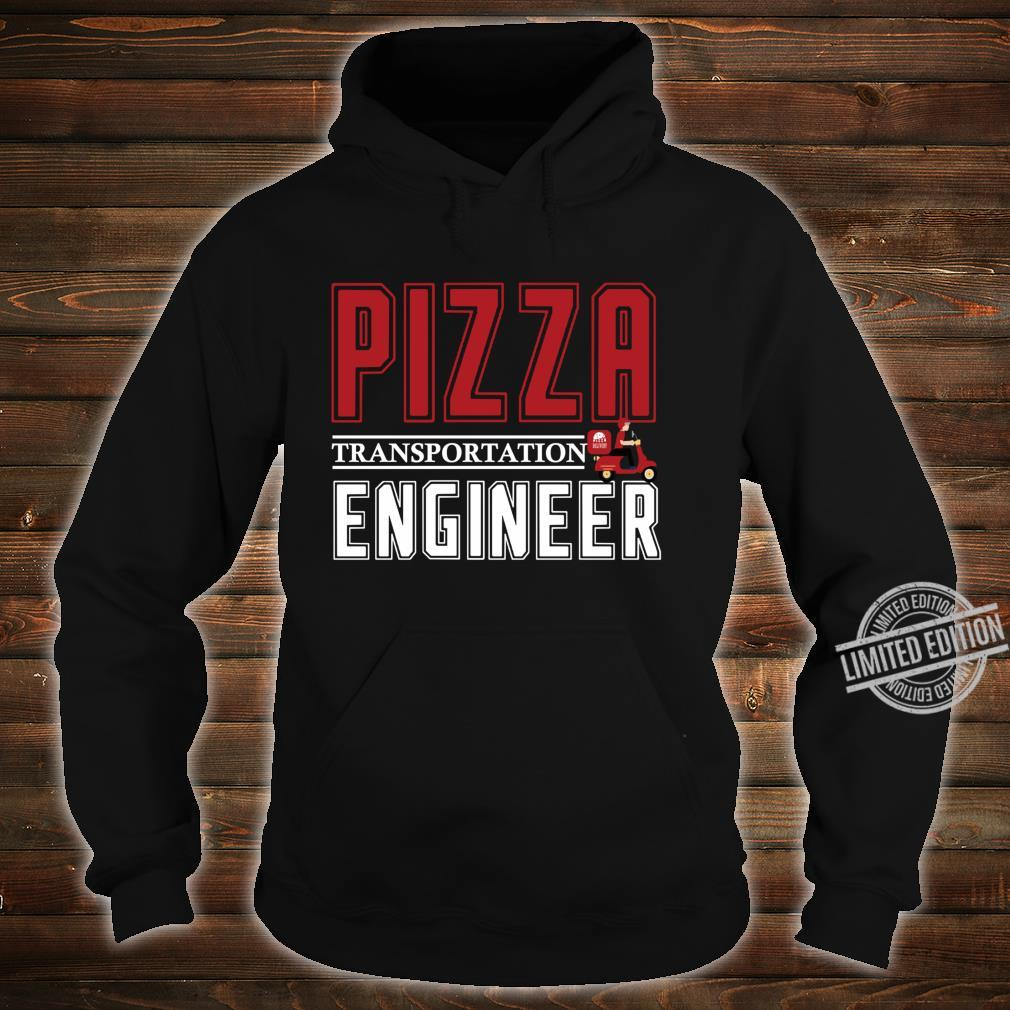 Pizza transportation engineer pizza delivery Shirt hoodie