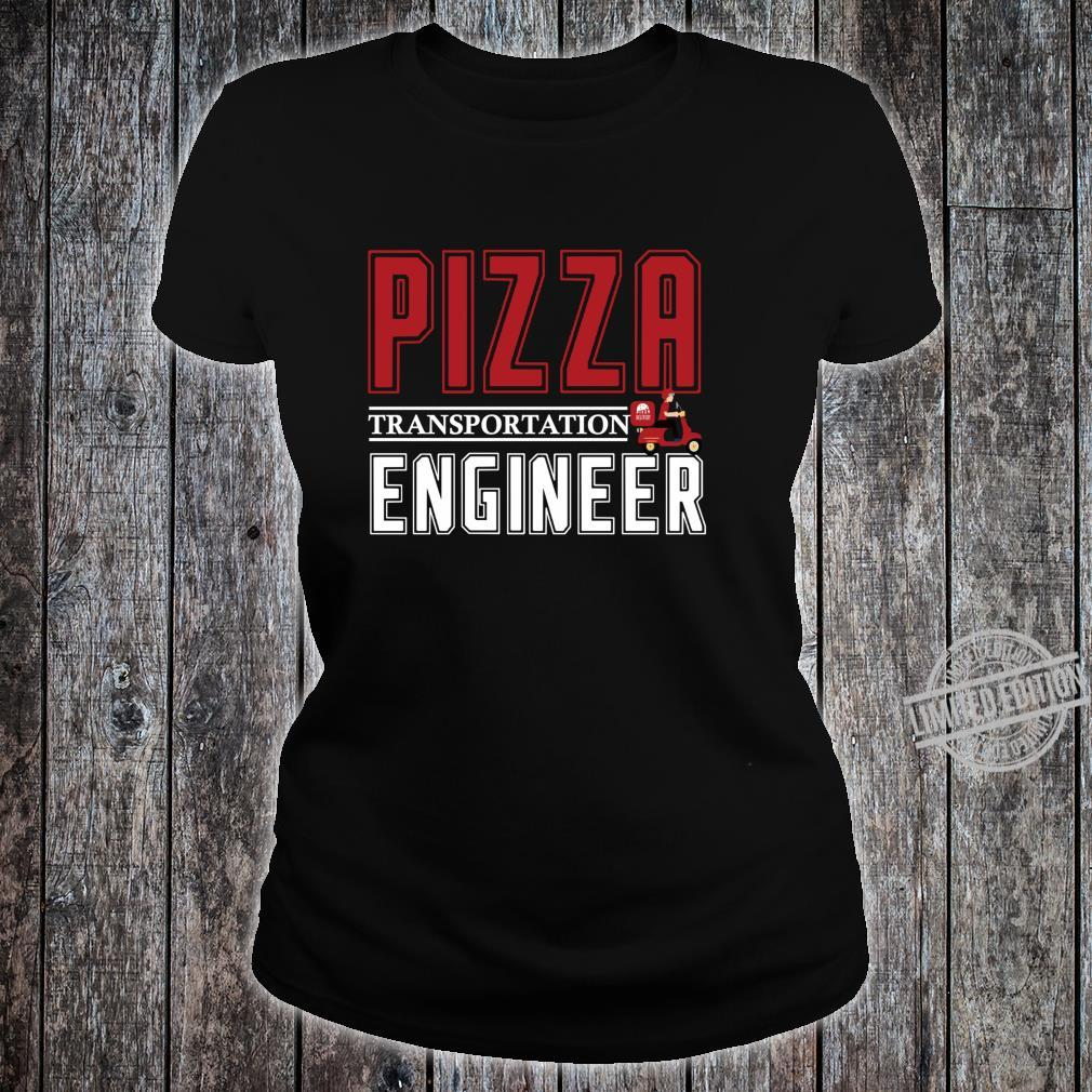 Pizza transportation engineer pizza delivery Shirt ladies tee