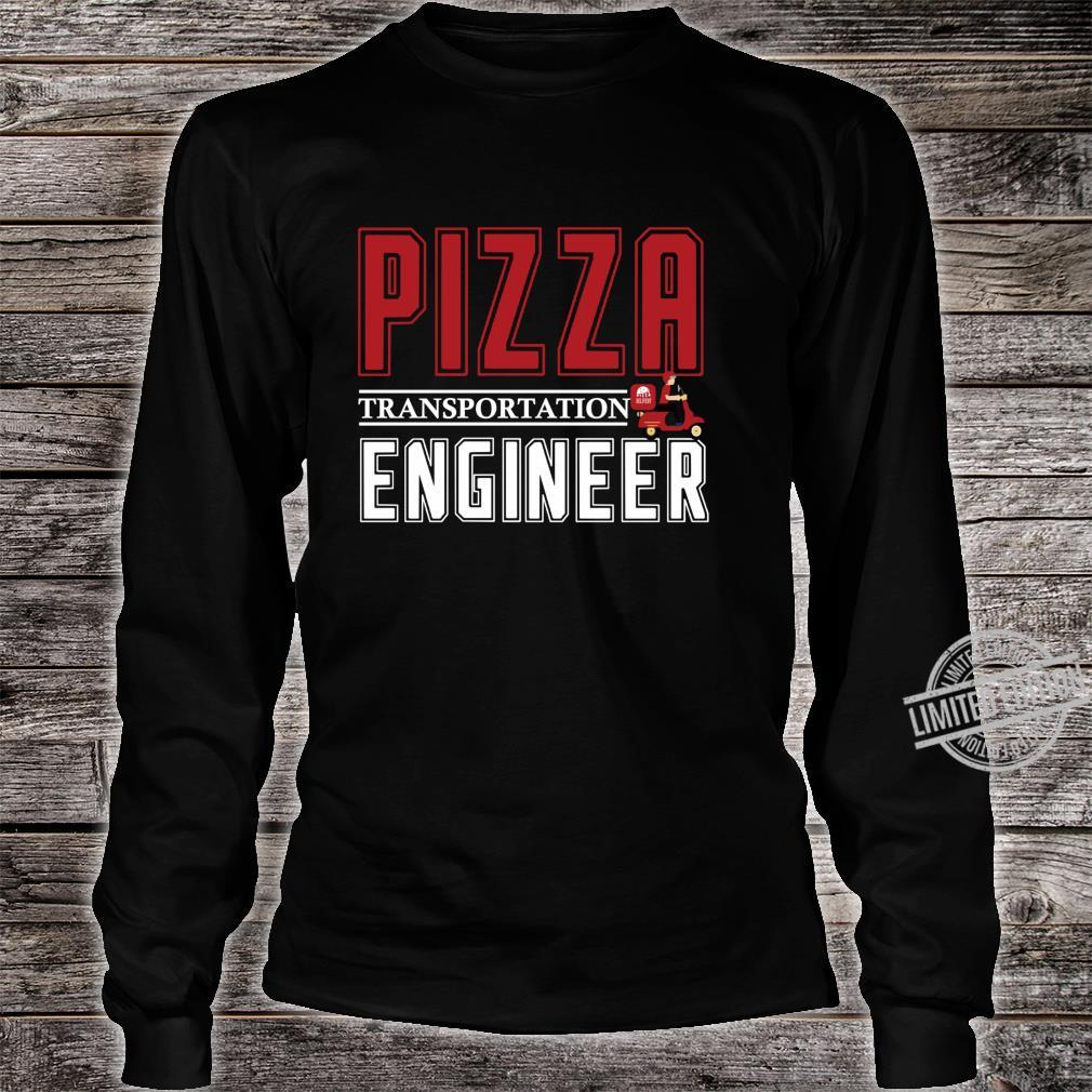 Pizza transportation engineer pizza delivery Shirt long sleeved