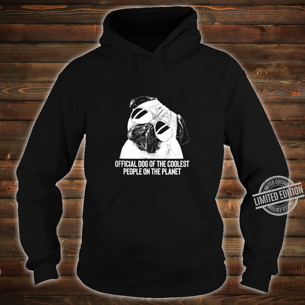 Pug Official Dog of the Coolest Pets Shirt hoodie