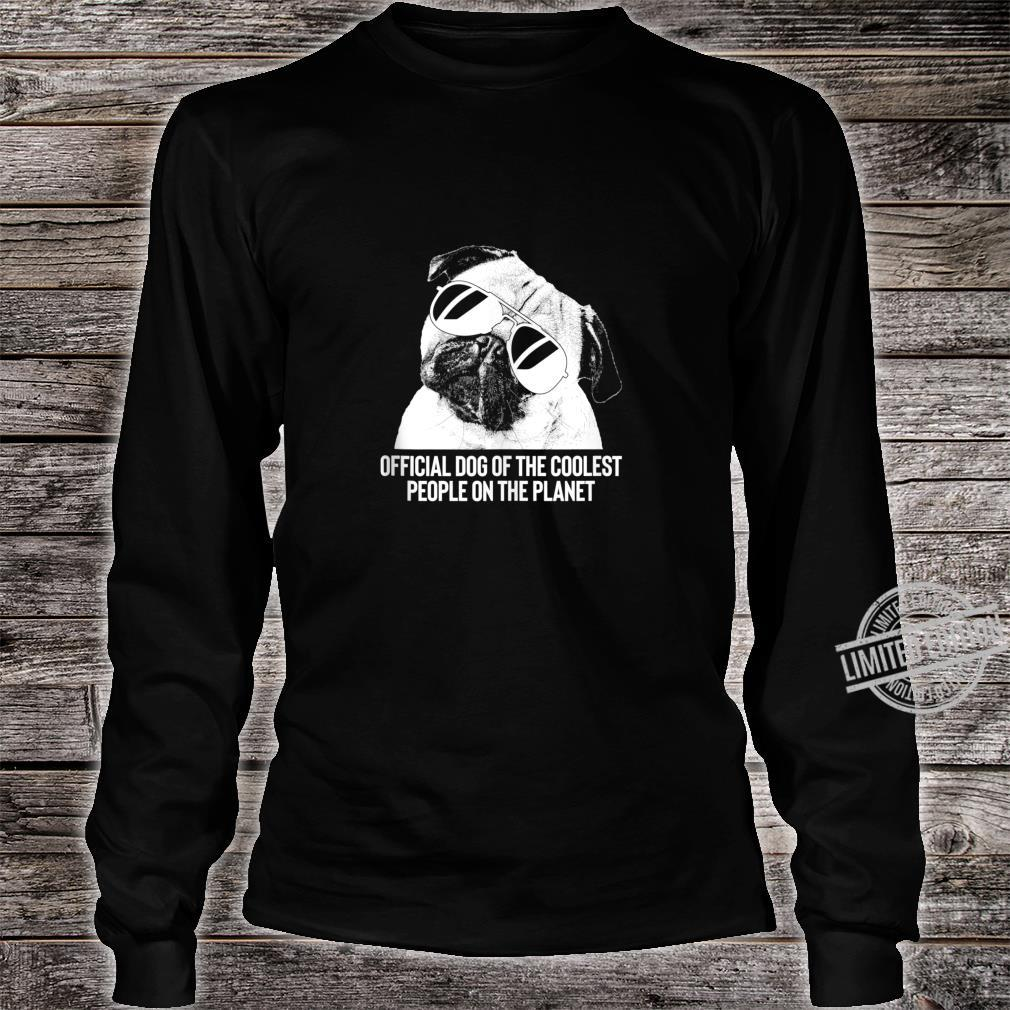 Pug Official Dog of the Coolest Pets Shirt long sleeved