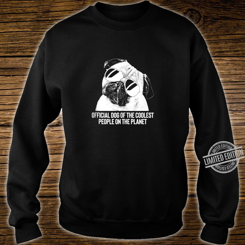 Pug Official Dog of the Coolest Pets Shirt sweater