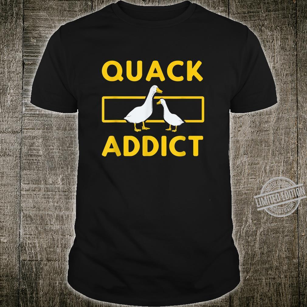 Quack Addict Duckaholic Duck Hunting Hunter Shirt
