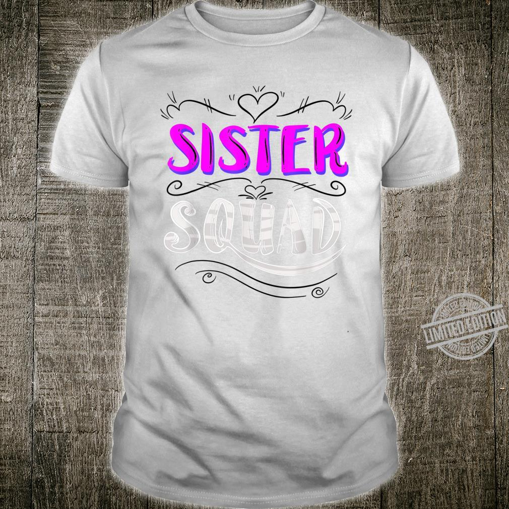 Sister Squad Ladies Group Members Friends Cool Shirt