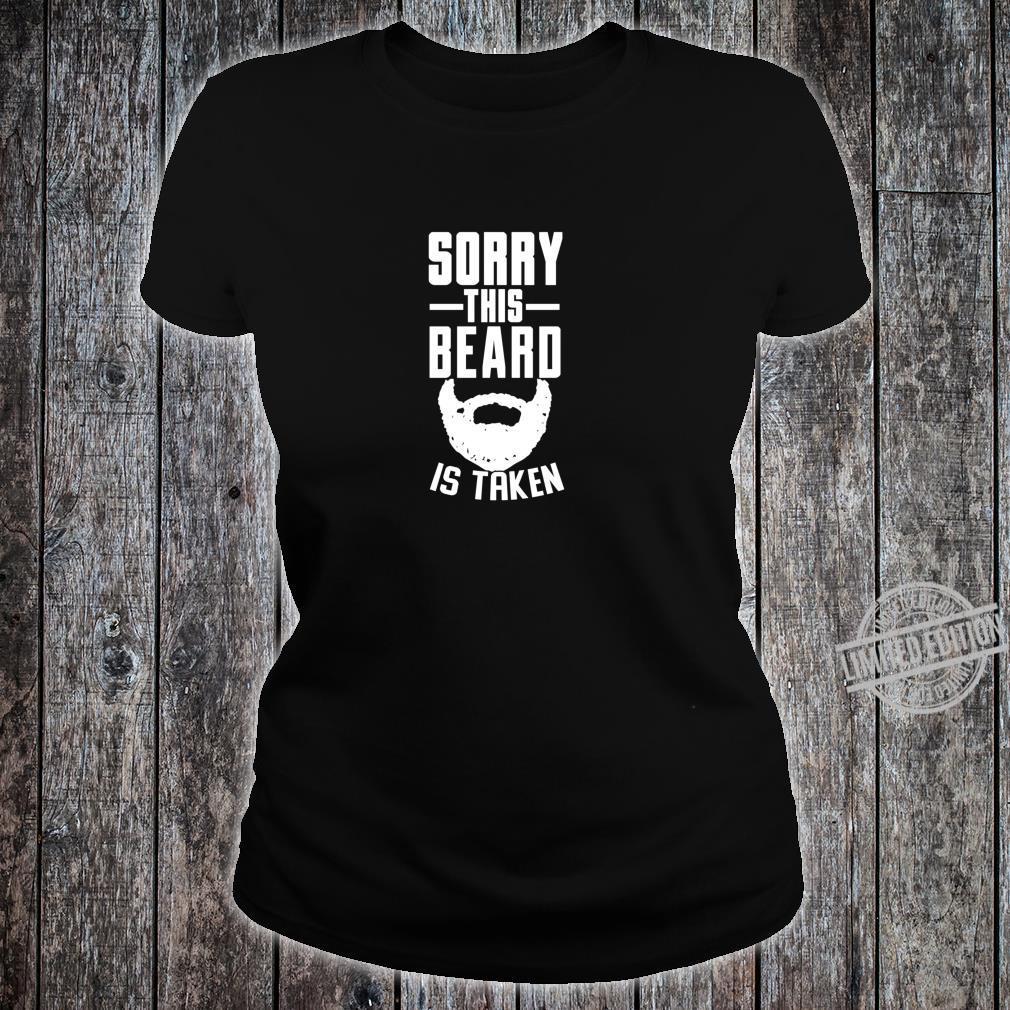 Tut mir leid, dass dieser Bart ein Geschenk Shirt ladies tee