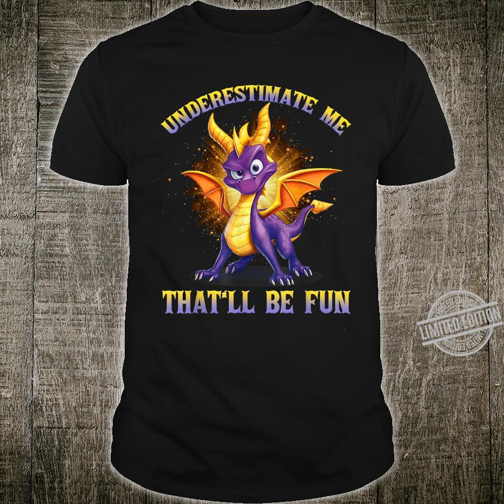 Underestimate Me That'll Be Fun Dragon Shirt
