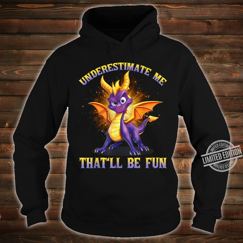 Underestimate Me That'll Be Fun Dragon Shirt hoodie