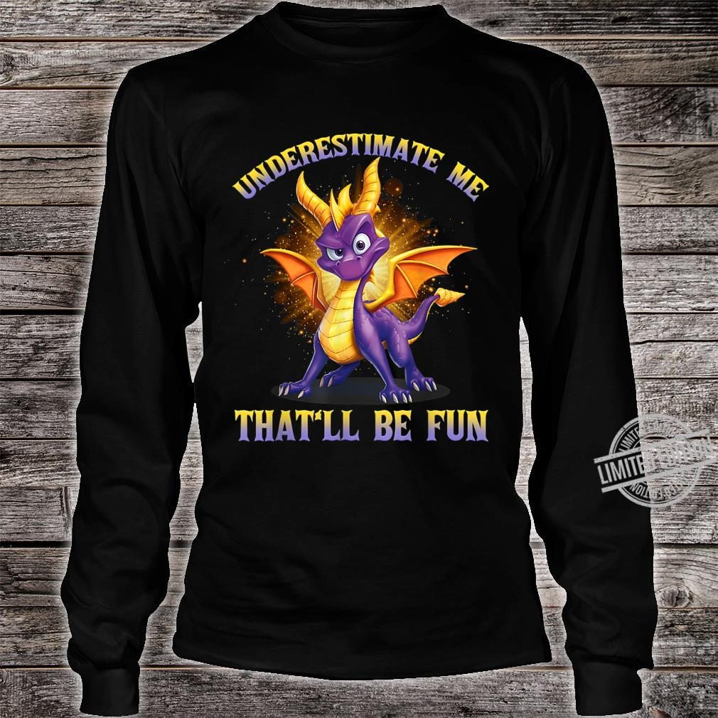 Underestimate Me That'll Be Fun Dragon Shirt long sleeved
