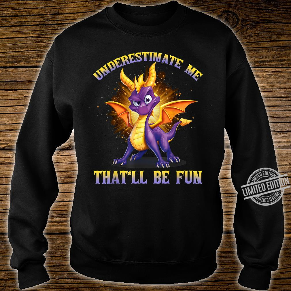 Underestimate Me That'll Be Fun Dragon Shirt sweater