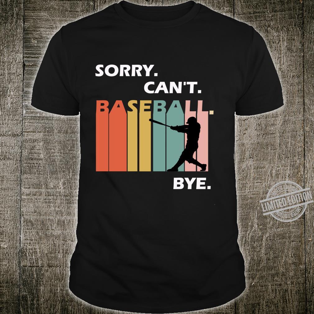 Vintage Sorry Can't Baseball Bye Idea Shirt