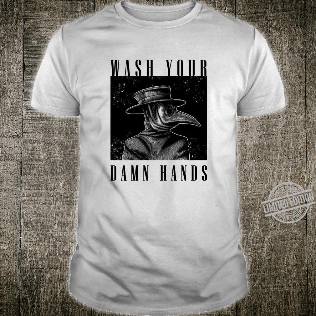 Wash Your Damn Hands 2020 Plague Doctor Shirt