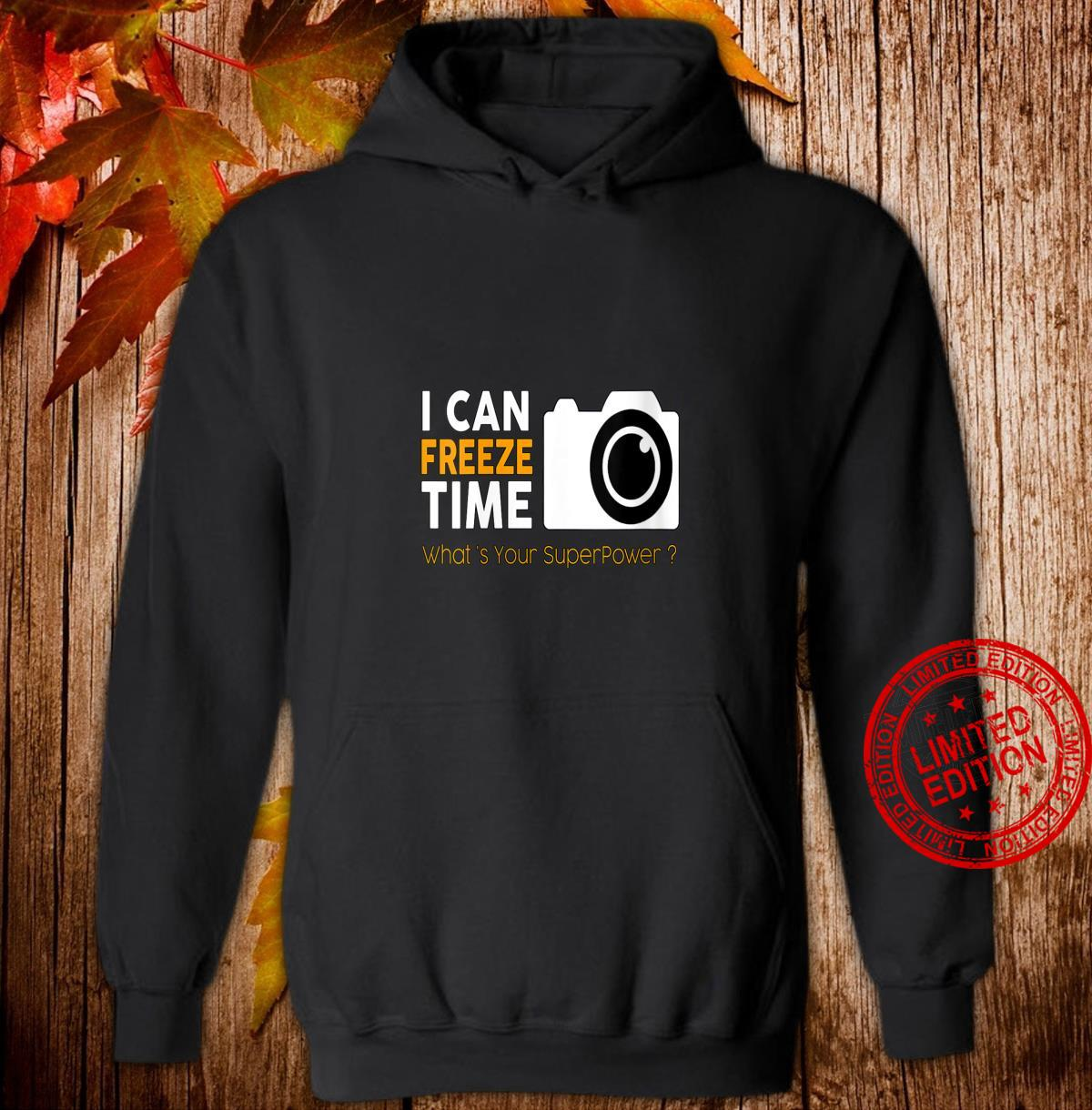 Womens Photography freeze time my superpower Shirt hoodie