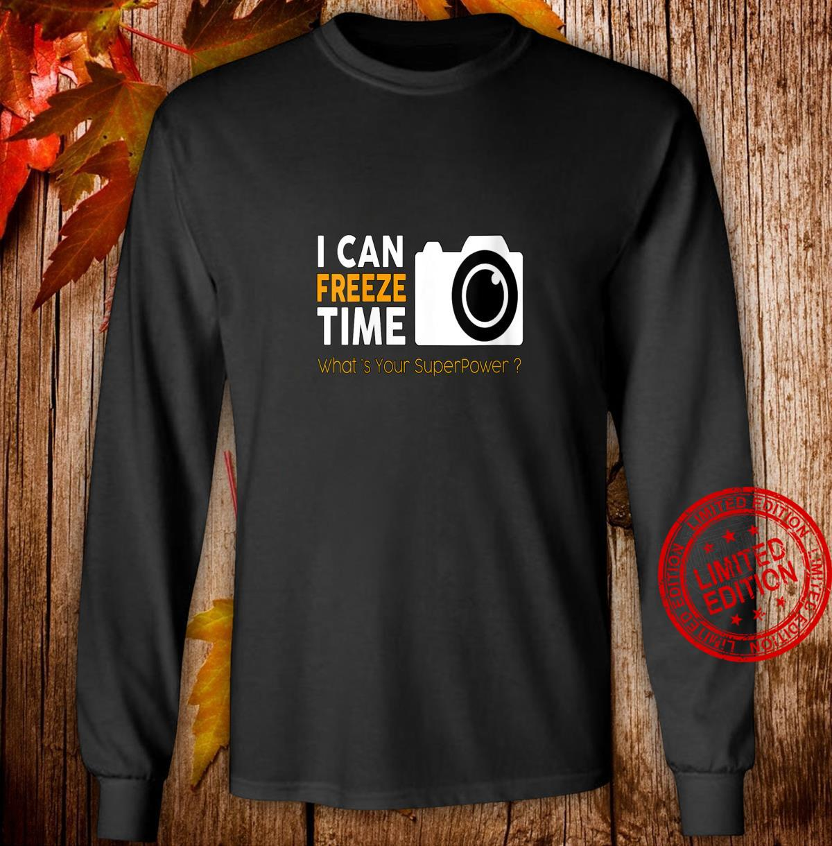 Womens Photography freeze time my superpower Shirt long sleeved