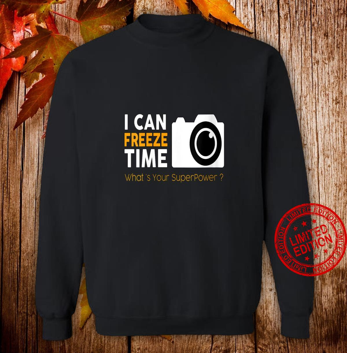 Womens Photography freeze time my superpower Shirt sweater