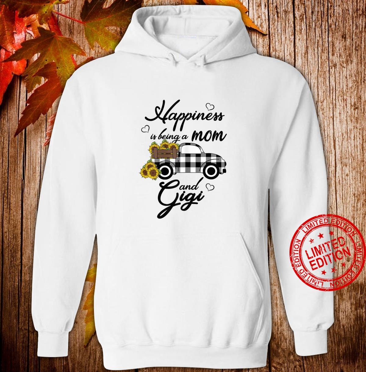 Womens Sunflower Grandma Shirt Happiness is being a Mom and Gigi Shirt hoodie