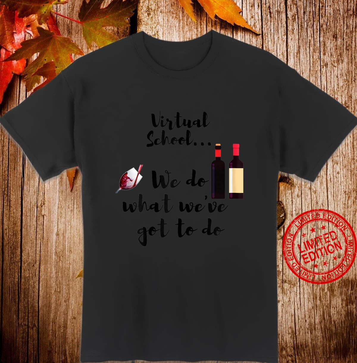 Womens Virtual School. Moms drink wine. Wine is survival tool. Shirt