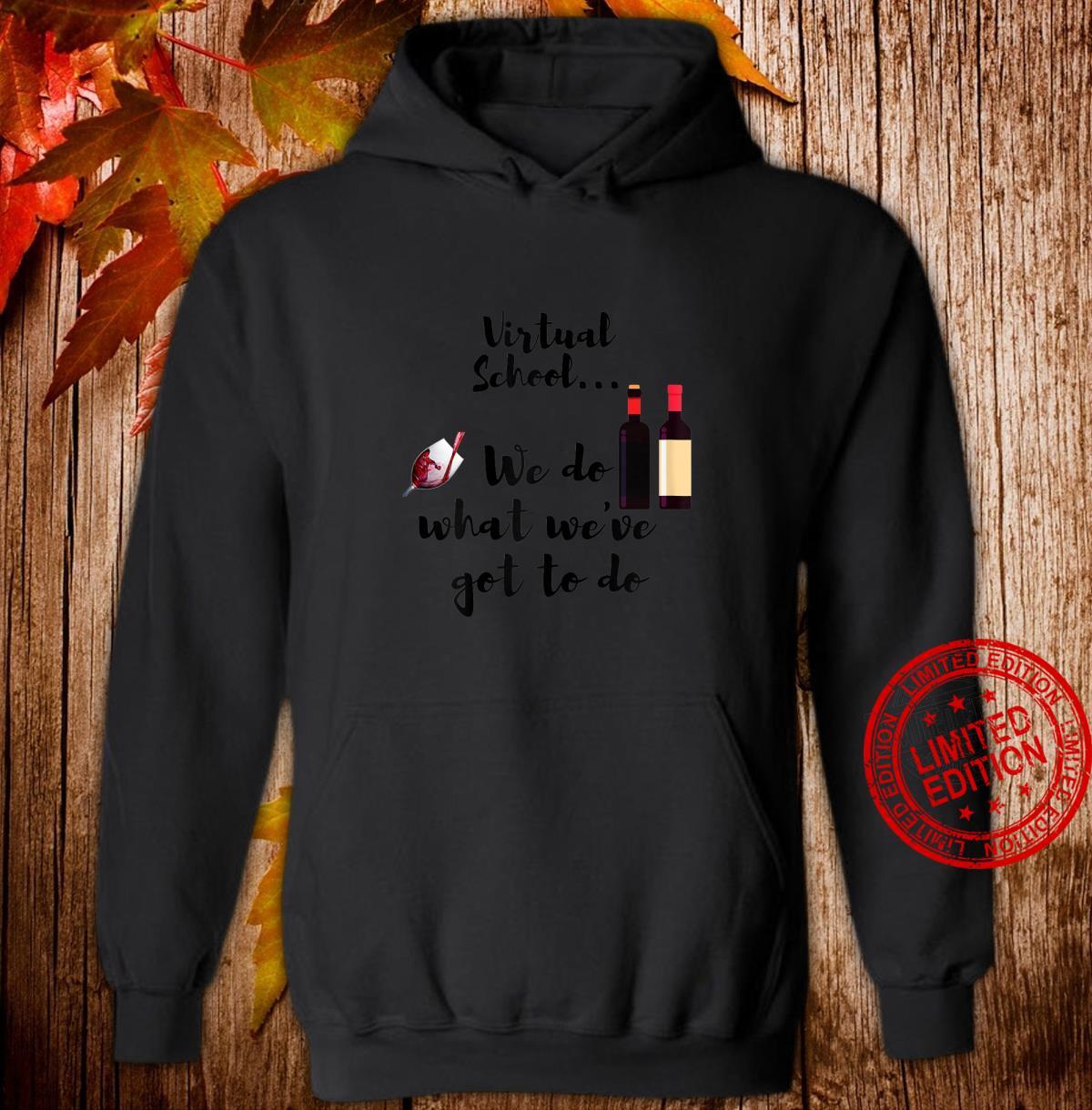 Womens Virtual School. Moms drink wine. Wine is survival tool. Shirt hoodie