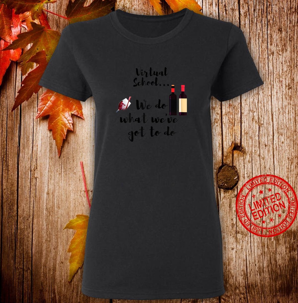 Womens Virtual School. Moms drink wine. Wine is survival tool. Shirt ladies tee