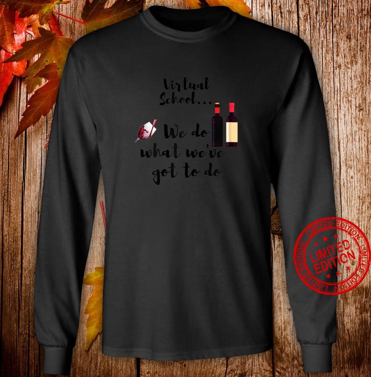 Womens Virtual School. Moms drink wine. Wine is survival tool. Shirt long sleeved