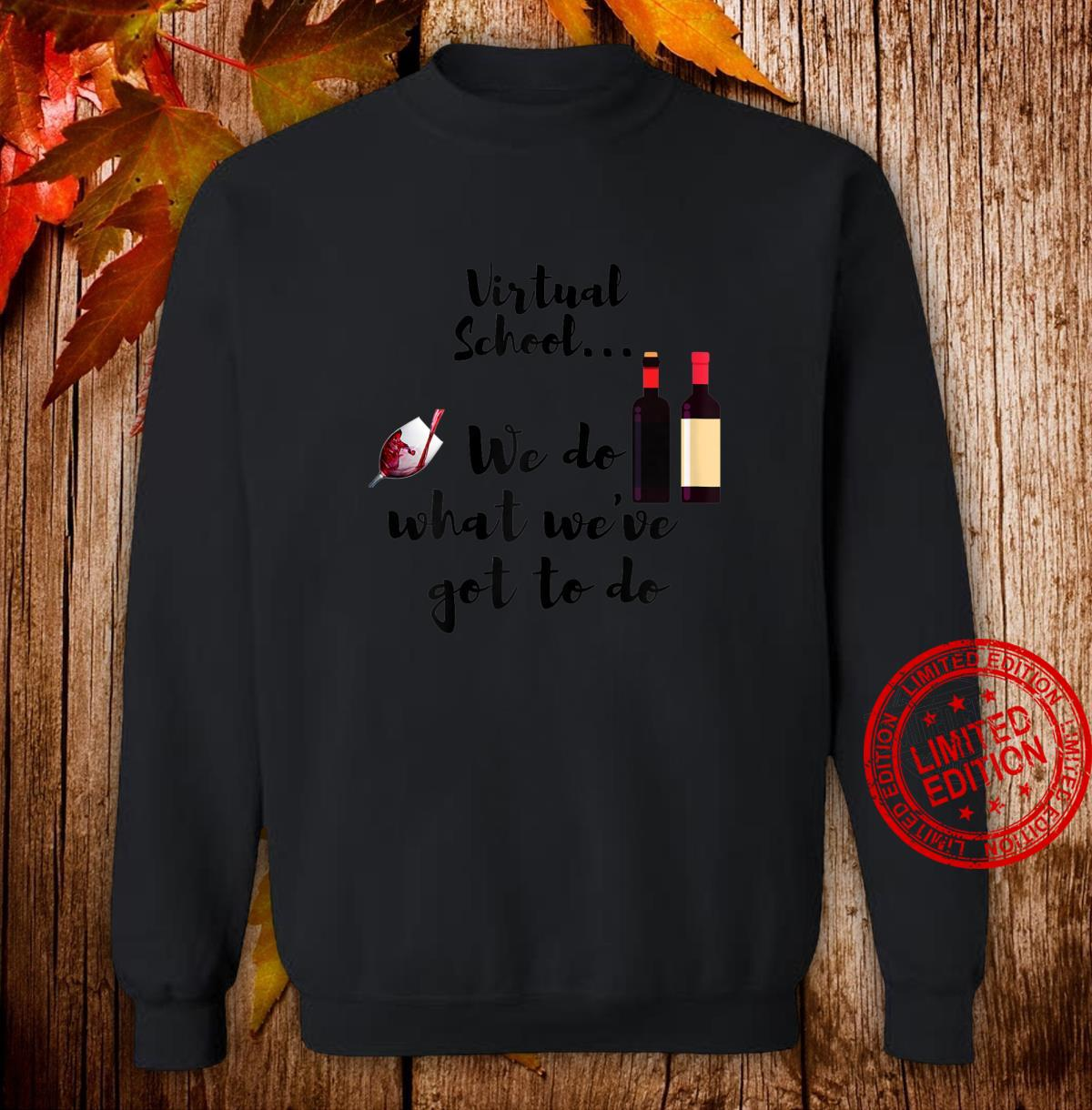 Womens Virtual School. Moms drink wine. Wine is survival tool. Shirt sweater