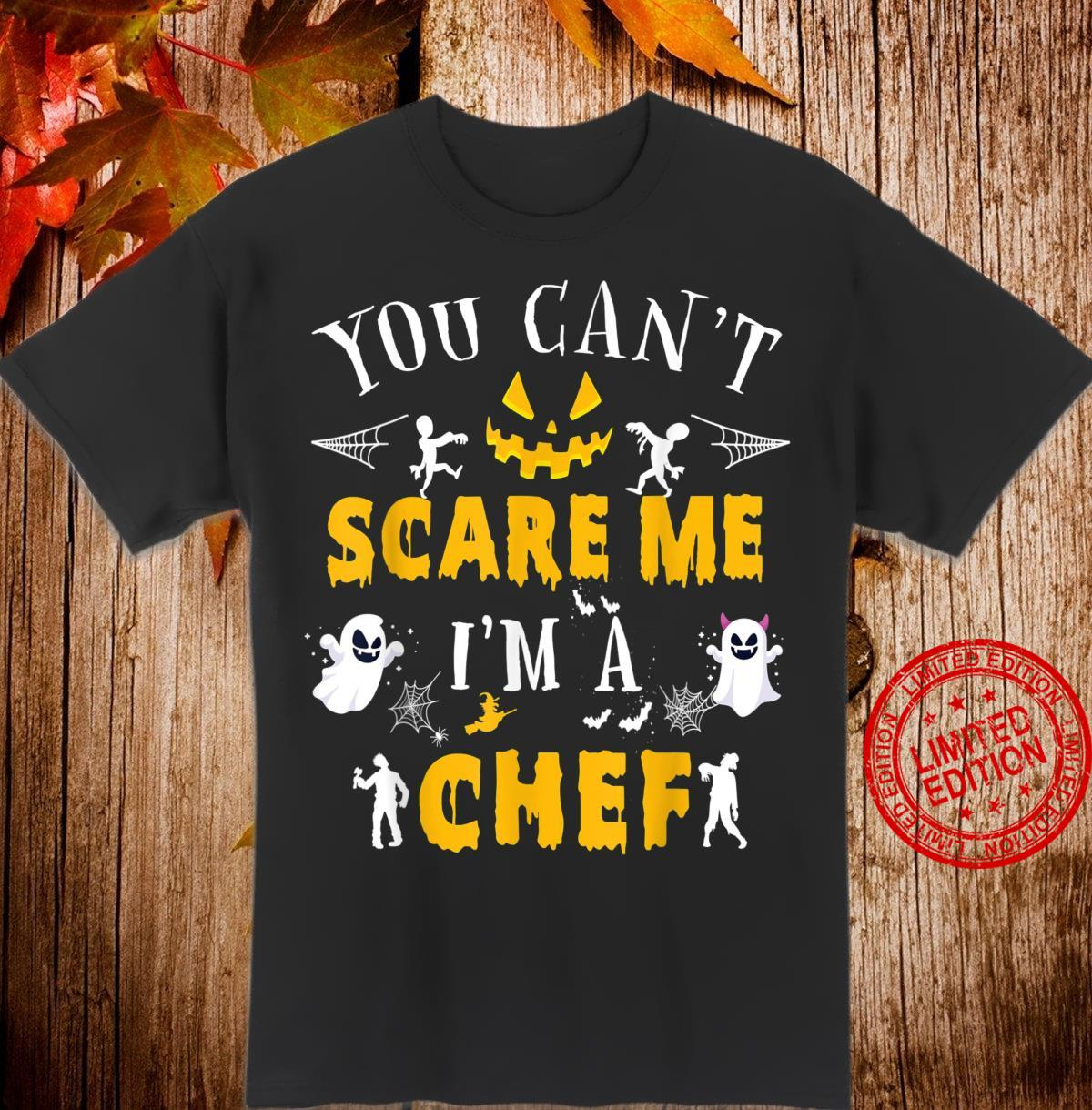 You Can't Scare Me I'm a Chef Halloween Costume Shirt