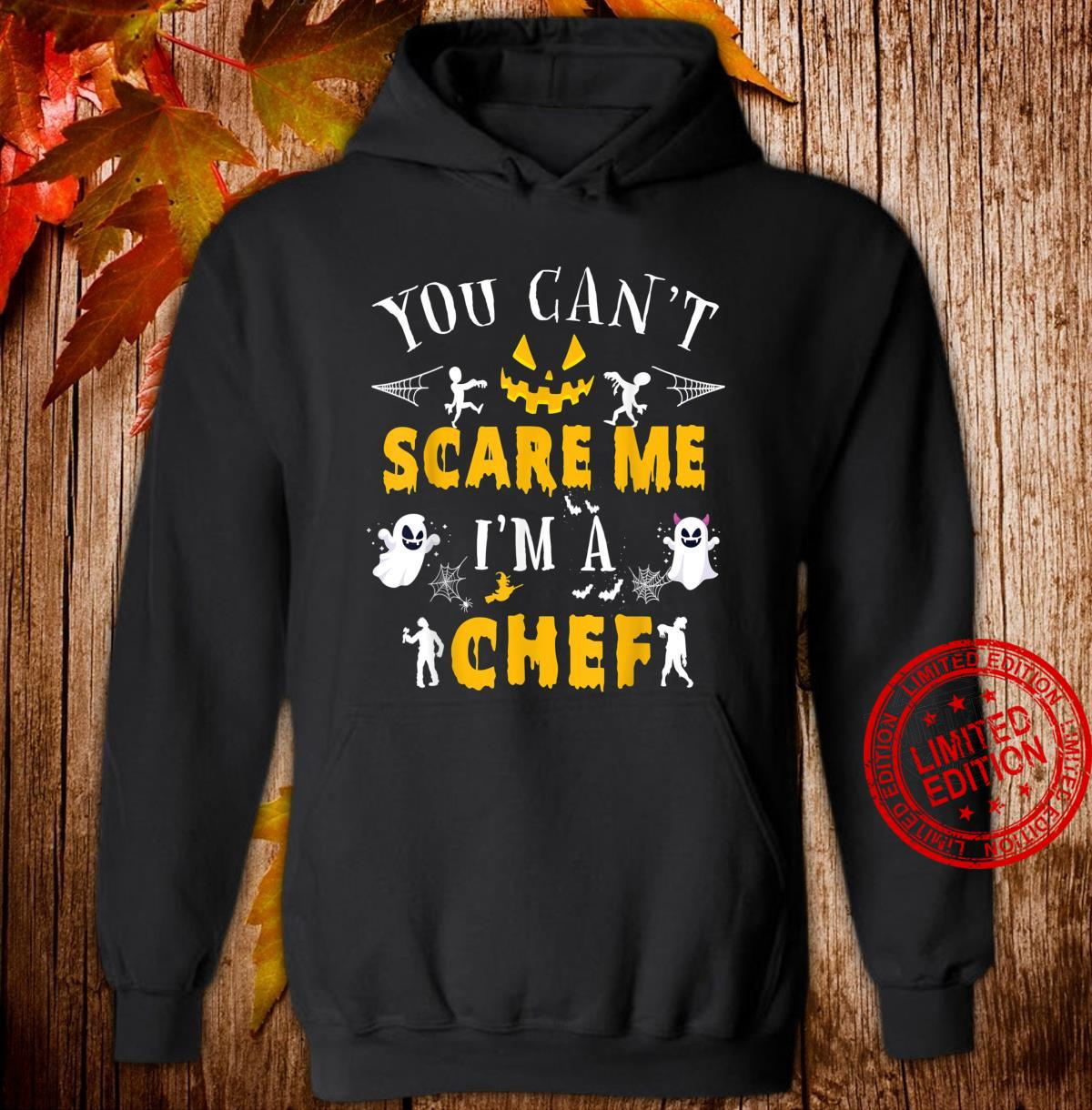 You Can't Scare Me I'm a Chef Halloween Costume Shirt hoodie